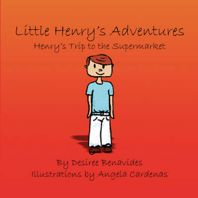 Little Henry's Adventures: Henry's Trip to the Supermarket (Paperback)