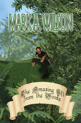The Amazing Gift from the Woods (Paperback)