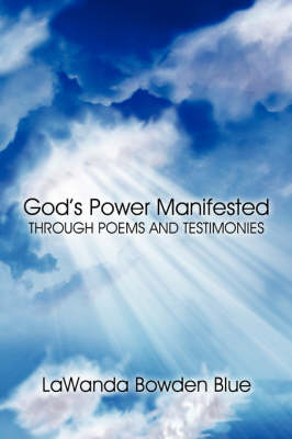 God's Power Manifested Through Poems and Testimonies (Paperback)