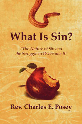 What Is Sin?: The Nature of Sin and the Struggle to Overcome It (Paperback)