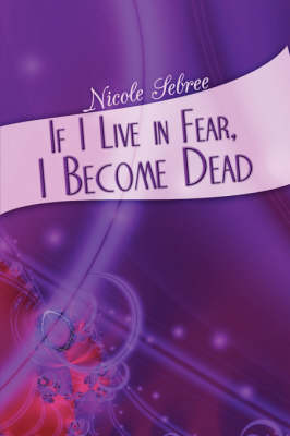 If I Live in Fear, I Become Dead (Paperback)