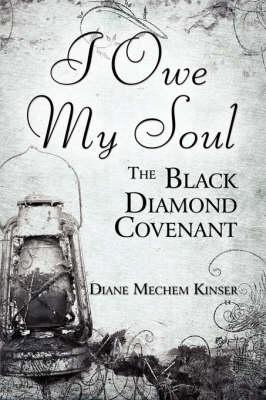 I Owe My Soul: The Black Diamond Covenant (Paperback)