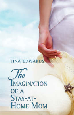 The Imagination of a Stay-At-Home Mom (Paperback)