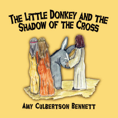 The Little Donkey and the Shadow of the Cross (Paperback)