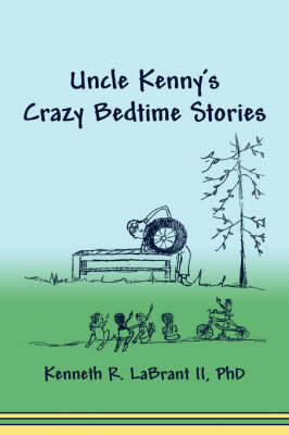 Uncle Kenny's Crazy Bedtime Stories (Paperback)