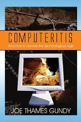 Computeritis: And How to Survive the Technological Age (Paperback)