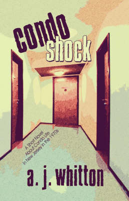 Condo Shock: A Short Novel about Condo Life in New Jersey in the 1970s (Paperback)