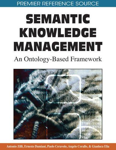 Semantic Knowledge Management: An Ontology-based Framework (Hardback)