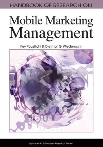 Handbook of Research on Mobile Marketing Management - Advances in E-Business Research (Hardback)
