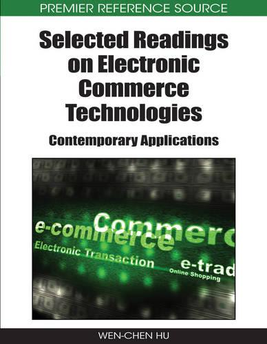 Selected Readings on Electronic Commerce Technologies: Contemporary Applications (Hardback)