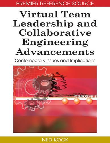 Virtual Team Leadership and Collaborative Engineering Advancements: Contemporary Issues and Implications - Advances in E-Collaboration (AECOB) Book Series (Hardback)
