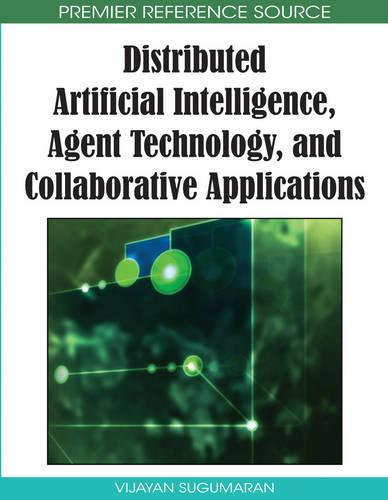 Distributed Artificial Intelligence, Agent Technology, and Collaborative Applications (Hardback)