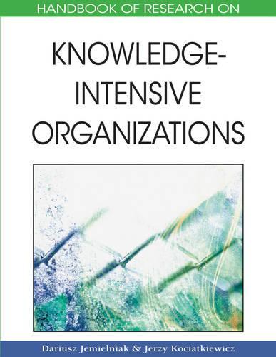 Handbook of Research on Knowledge-intensive Organizations (Hardback)