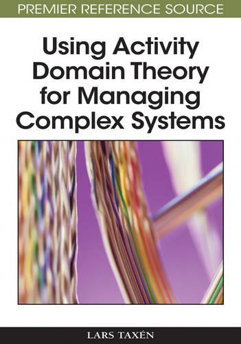 Using Activity Domain Theory for Managing Complex Systems (Hardback)