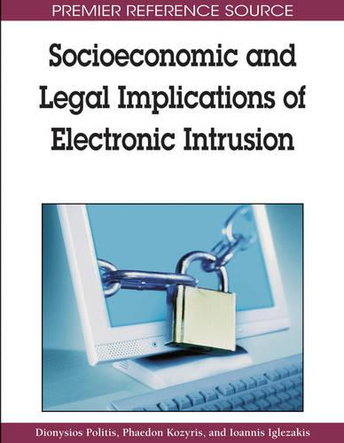 Socioeconomic and Legal Implications of Electronic Intrusion (Hardback)