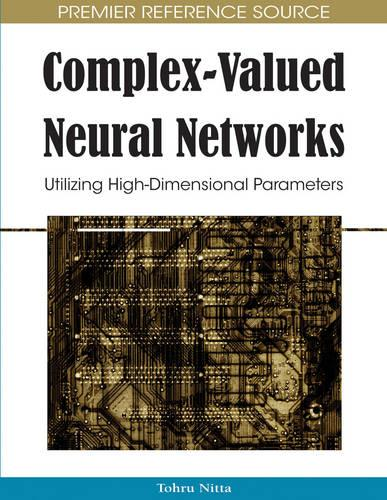 Complex-valued Neural Networks: Utilizing High-dimensional Parameters (Hardback)