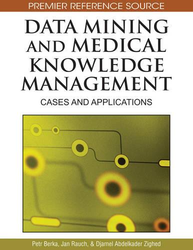 Data Mining and Medical Knowledge Management: Cases and Applications (Hardback)