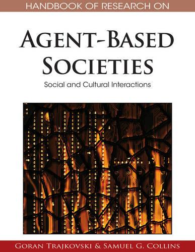 Handbook of Research on Agent-based Societies: Social and Cultural Interactions (Hardback)