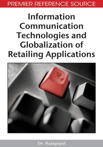 Information Communication Technologies and Globalization of Retailing Applications (Hardback)