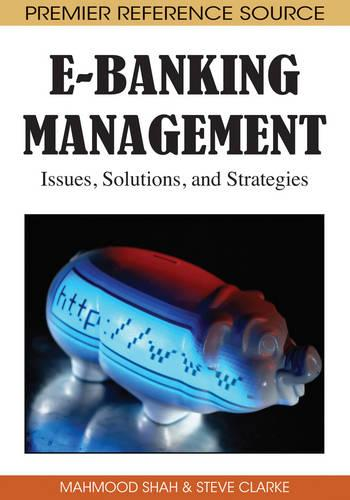 E-Banking Management: Issues, Solutions, and Strategies (Hardback)
