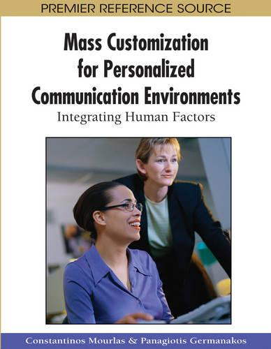 Mass Customization for Personalized Communication Environments: Integrating Human Factors (Hardback)