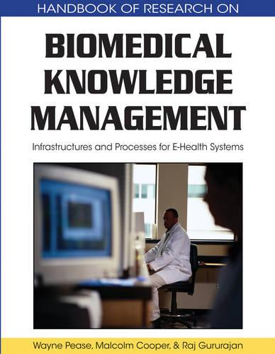 Biomedical Knowledge Management: Infrastructures and Processes for E-Health Systems (Hardback)