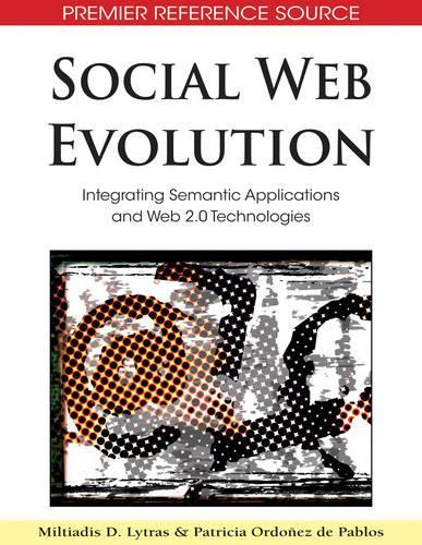 Social Web Evolution: Integrating Semantic Applications and Web 2.0 Technologies (Hardback)
