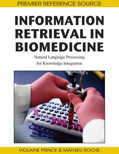 Information Retrieval in Biomedicine: Natural Language Processing for Knowledge Integration (Hardback)
