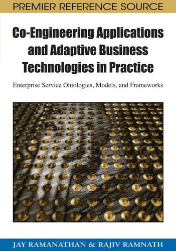 Co-engineering Applications and Adaptive Business Technologies in Practice: Enterprise Service Ontologies, Models, and Frameworks (Hardback)