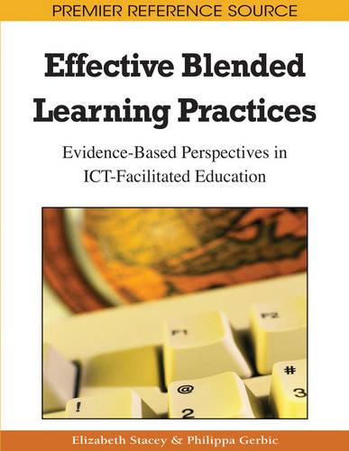 Effective Blended Learning Practices: Evidence-based Perspectives in ICT-facilitated Education (Hardback)