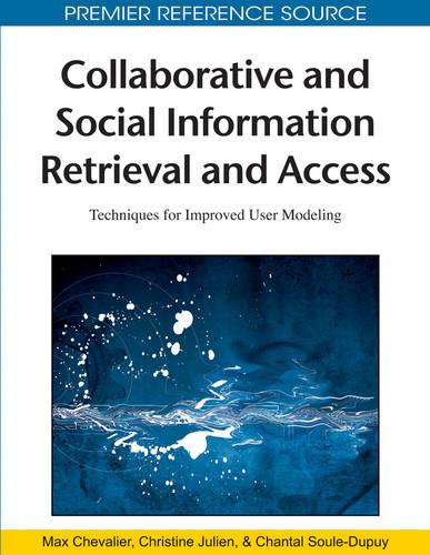 Collaborative and Social Information Retrieval and Access: Techniques for Improved User Modeling (Hardback)