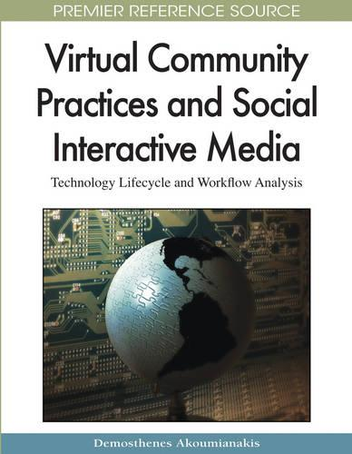 Virtual Community Practices and Social Interactive Media: Technology Lifecycle and Workflow Analysis (Hardback)