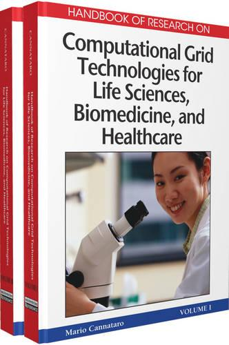 Handbook of Research on Computational Grid Technologies for Life Sciences, Biomedicine and Healthcare (Hardback)
