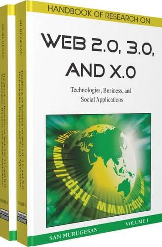 Handbook of Research on Web 2.0, 3.0, and X.0: Technologies, Business, and Social Applications (Hardback)