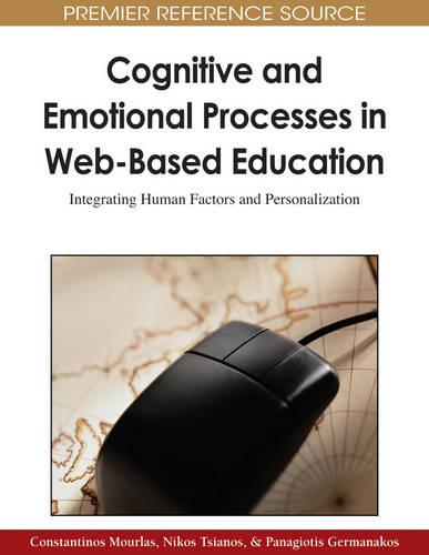 Cognitive and Emotional Processes in Web-Based Education: Integrating Human Factors and Personalization (Hardback)