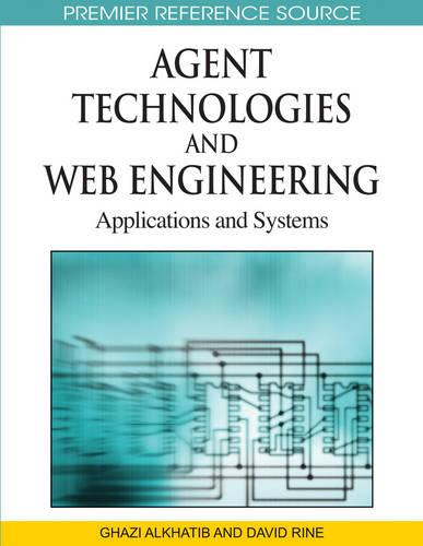 Agent Technologies and Web Engineering: Applications and Systems (Hardback)
