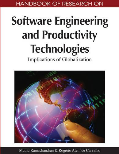 Handbook of Research on Software Engineering and Productivity Technologies: Implications of Globalization (Hardback)
