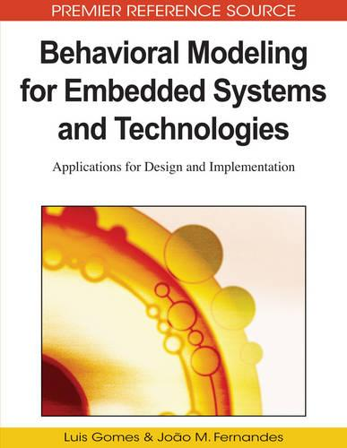 Behavioral Modeling for Embedded Systems and Technologies: Applications for Design and Implementation (Hardback)