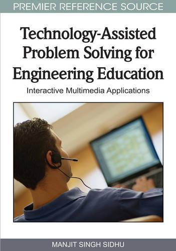 Technology-assisted Problem Solving for Engineering Education: Interactive Multimedia Applications (Hardback)