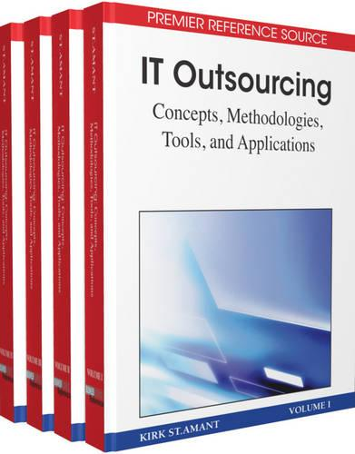 IT Outsourcing: Concepts, Methodologies, Tools, and Applications (Hardback)