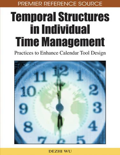 Temporal Structures in Individual Time Management: Practices to Enhance Calendar Tool Design (Hardback)