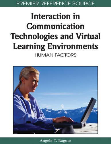 Interaction in Communication Technologies and Virtual Learning Environments: Human Factors (Hardback)