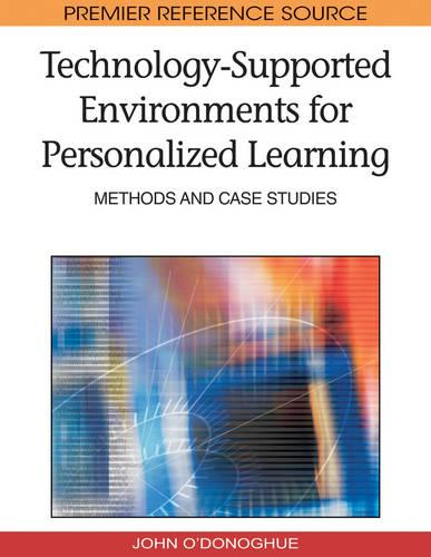 Technology-supported Environments for Personalized Learning: Methods and Case Studies (Hardback)
