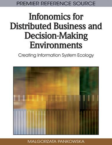 Infonomics for Distributed Business and Decision-Making Environments: Creating Information System Ecology (Hardback)