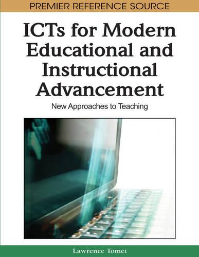 ICTs for Modern Educational and Instructional Advancement: New Approaches to Teaching (Hardback)