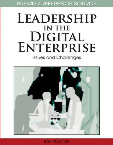 Leadership in the Digital Enterprise: Issues and Challenges - Advances in Business Strategy and Competitive Advantage (Hardback)