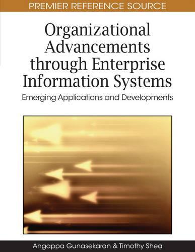 Organizational Advancements Through Enterprise Information Systems: Emerging Applications and Developments (Hardback)
