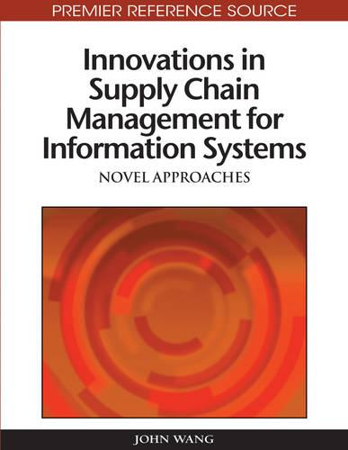 Innovations in Supply Chain Management for Information Systems: Novel Approaches (Hardback)