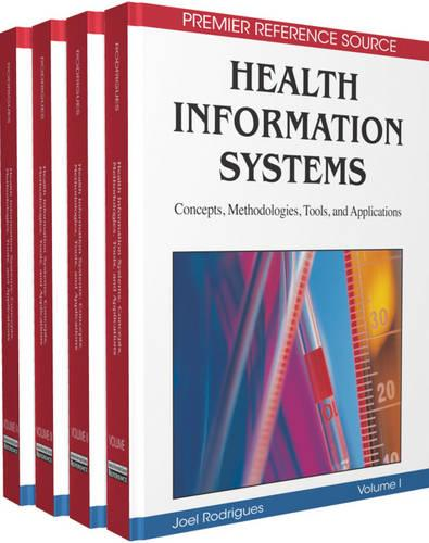 Health Information Systems: Concepts, Methodologies, Tools, and Applications (Hardback)