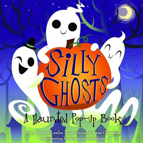Silly Ghosts: A Haunted Pop-Up Book (Hardback)